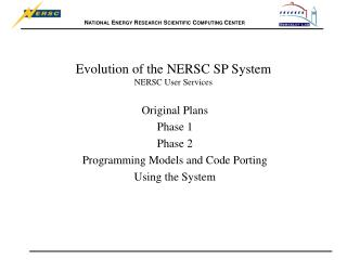 Evolution of the NERSC SP System NERSC User Services
