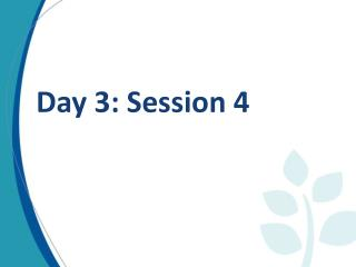 Day 3: Session 4