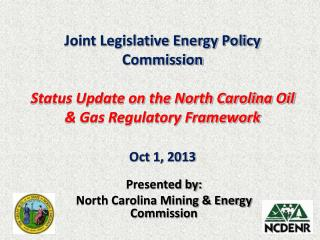 Presented by: North Carolina Mining & Energy Commission