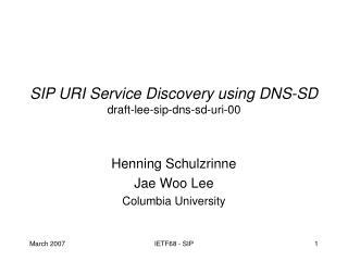 SIP URI Service Discovery using DNS-SD draft-lee-sip-dns-sd-uri-00
