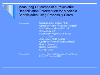Measuring Outcomes of a Psychiatric Rehabilitation  Intervention for Medicaid Beneficiaries using Propensity Sores