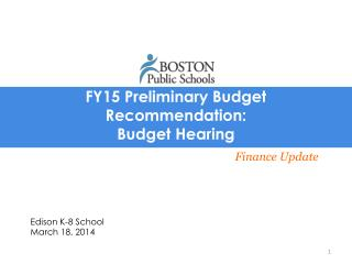 FY15 Preliminary Budget Recommendation: Budget Hearing