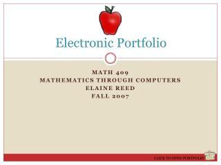 MATH 409  MATHEMATICS THROUGH COMPUTERS ELAINE REED FALL 2007