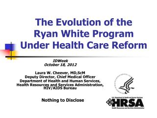 The Evolution of the  Ryan White Program Under Health Care Reform