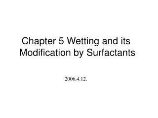Chapter 5 Wetting and its  Modification by Surfactants