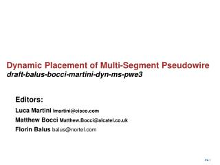 Dynamic Placement of Multi-Segment Pseudowire draft-balus-bocci-martini-dyn-ms-pwe3