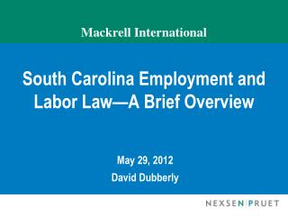 Mackrell  International South Carolina Employment and Labor Law—A Brief Overview