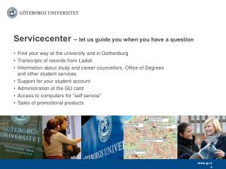 Servicecenter  –  let us guide you when you have a question
