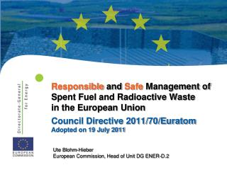 Responsible  and  Safe  Management of Spent Fuel and Radioactive Waste    in the European Union