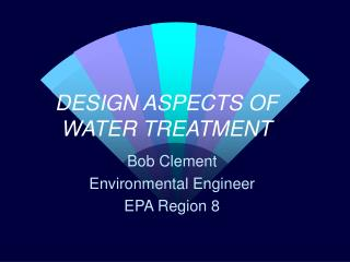 DESIGN ASPECTS OF WATER TREATMENT
