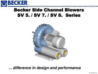 Becker Side Channel Blowers SV 5. / SV 7. / SV 8.  Series