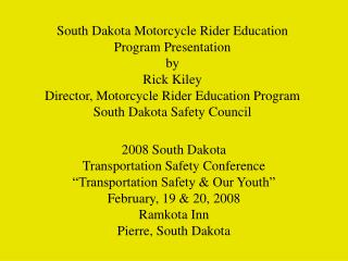 "2008 South Dakota Transportation Safety Conference ""Transportation Safety & Our Youth"""