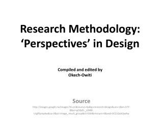 Research Methodology: 'Perspectives' in Design Compiled and edited by Okech-Owiti
