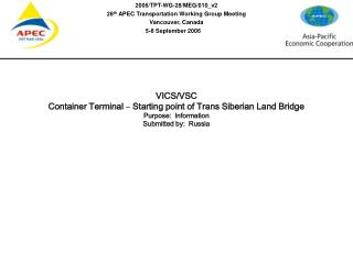 VICS/VSC Container Terminal Starting point of  TRANS SIBERIAN LAND BRIDGE  Russia