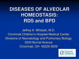 DISEASES OF ALVEOLAR HOMEOSTASIS: RDS and BPD