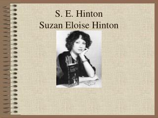 S. E. Hinton Suzan Eloise Hinton