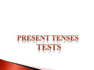 Present Tenses  Tests