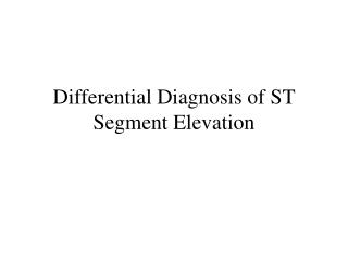 Differential Diagnosis of ST Segment Elevation