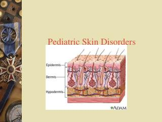 Pediatric Skin Disorders