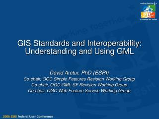 GIS Standards and Interoperability: Understanding and Using GML