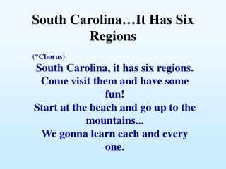 South Carolina…It Has Six Regions