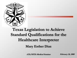 Texas Legislation to Achieve Standard Qualifications for the  Healthcare Interpreter