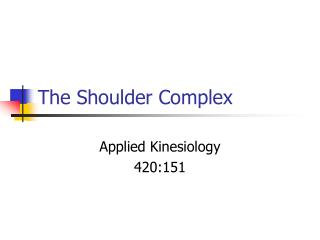 The Shoulder Complex