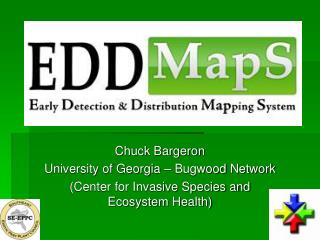 Chuck Bargeron University of Georgia –  Bugwood  Network