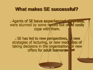 What makes SE successful?