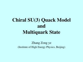Chiral SU(3) Quack Model  and  Multiquark State