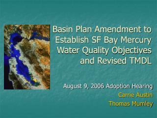 Basin Plan Amendment to Establish SF Bay Mercury Water Quality Objectives and Revised TMDL