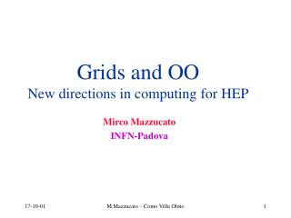 Grids and OO  New directions in computing for HEP