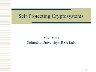Self Protecting Cryptosystems