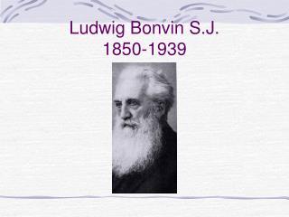 Ludwig Bonvin S.J. 1850-1939