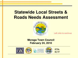 Statewide Local Streets & Roads Needs Assessment  Moraga Town Council February 24, 2010