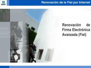 Renovación de Firma Electrónica Avanzada (Fiel)