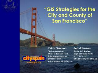 """GIS Strategies for the City and County of San Francisco"""
