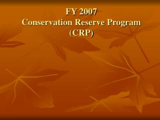 FY 2007 Conservation Reserve Program (CRP)