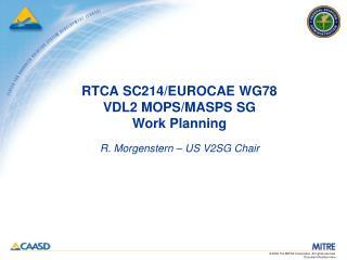 RTCA SC214/EUROCAE WG78  VDL2 MOPS/MASPS SG  Work Planning