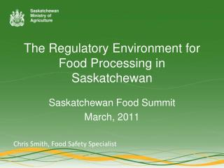 The Regulatory Environment for Food Processing in Saskatchewan