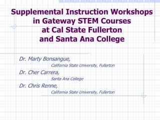 Dr. Marty Bonsangue, California State University, Fullerton Dr. Cher Carrera,