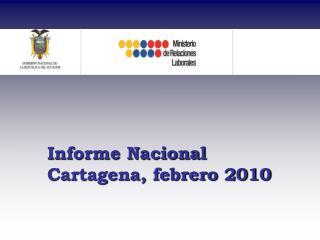 Informe Nacional Cartagena, febrero 2010