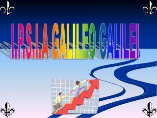 I.P.S.I.A GALILEO GALILEI