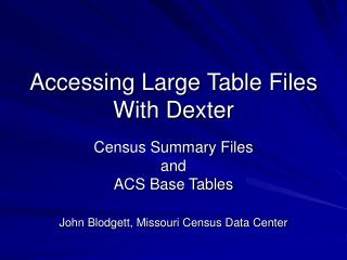 Accessing Large Table Files With Dexter