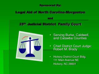 Sponsored By: Legal Aid of North Carolina-Morganton and 25 th  Judicial District  Family Court