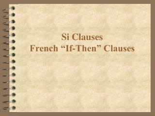 "Si Clauses  French ""If-Then"" Clauses"