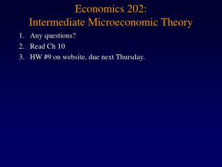 Economics 202:  Intermediate Microeconomic Theory