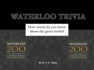 Waterloo Trivia