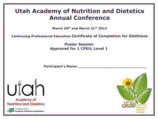 Utah Academy of Nutrition and Dietetics Annual Conference March 20 th  and March 21 st  2014