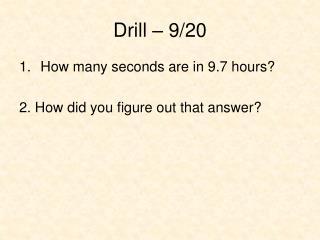 Drill – 9/20